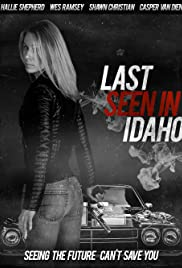 Last Seen in Idaho (2017) Poster - Movie Forum, Cast, Reviews