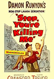 Stop, You're Killing Me (1952) Poster - Movie Forum, Cast, Reviews