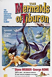 Mermaids of Tiburon(1962) Poster - Movie Forum, Cast, Reviews