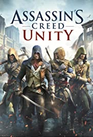 Assassin's Creed: Unity (2014) Poster - Movie Forum, Cast, Reviews