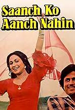 Saanch Ko Aanch Nahin