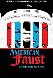 American Faust: From Condi to Neo-Condi Poster