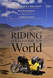 Riding Solo to the Top of the World (2006) Poster - Movie Forum, Cast, Reviews