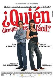 ¿Quién dice que es fácil?(2007) Poster - Movie Forum, Cast, Reviews