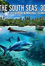 The South Seas 3D: Bikini Atoll & Marshall Islands (2012) (Video)