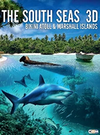 The South Seas 3D: Bikini Atoll & Marshall Islands (2012)