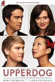 Upperdog(2009) Poster - Movie Forum, Cast, Reviews