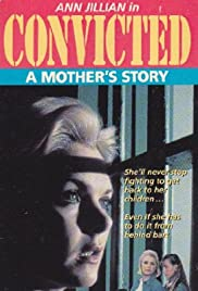Convicted: A Mother's Story Poster