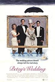 Betsy's Wedding (1990) Poster - Movie Forum, Cast, Reviews