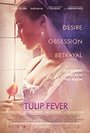 Tulip Fever (2017) Poster - Movie Forum, Cast, Reviews