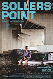 Sollers Point (2017) Poster - Movie Forum, Cast, Reviews