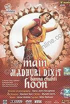 Image of Main Madhuri Dixit Banna Chahti Hoon!