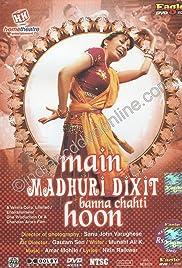 Main Madhuri Dixit Banna Chahti Hoon!(2003) Poster - Movie Forum, Cast, Reviews