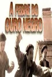 A Febre do Ouro Negro Poster