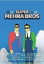 Super Mehra Bros