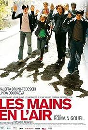 Les mains en l'air(2010) Poster - Movie Forum, Cast, Reviews