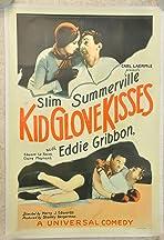 Kid Glove Kisses