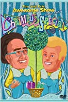 Image of Tim and Eric Awesome Show, Great Job! Chrimbus Special