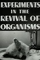 Image of Experiments in the Revival of Organisms