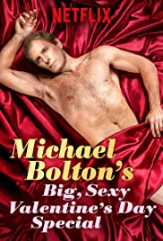 Michael Bolton's Big, Sexy Valentine's Day Special (2017) Poster - Movie Forum, Cast, Reviews