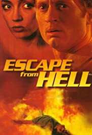 Escape from Hell (2000) Poster - Movie Forum, Cast, Reviews