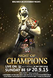 WWE Night of Champions (2015) Poster - TV Show Forum, Cast, Reviews