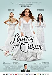 Loucas pra Casar (2015) Poster - Movie Forum, Cast, Reviews