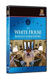 The White House: Behind Closed Doors Poster