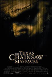 The Texas Chainsaw Massacre (2003) Poster - Movie Forum, Cast, Reviews