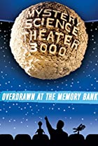 Image of Mystery Science Theater 3000: Overdrawn at the Memory Bank