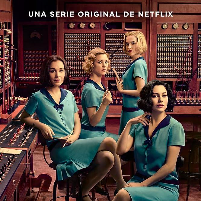 Blanca Suárez, Nadia de Santiago, Maggie Civantos, and Ana Fernández in Cable Girls (2017)