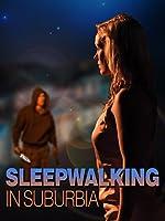 Sleepwalking in Suburbia(2017)