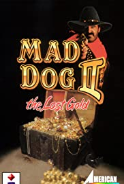 Mad Dog II: The Lost Gold Poster