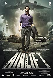 Airlift (2016) Poster - Movie Forum, Cast, Reviews