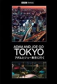 Adam and Joe Go Tokyo Poster - TV Show Forum, Cast, Reviews