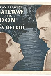 The Gateway of the Moon (1928) - Drama.