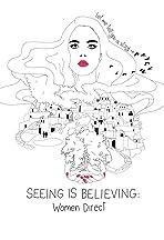 Seeing Is Believing: Women Direct