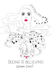 Seeing Is Believing: Women Direct Poster