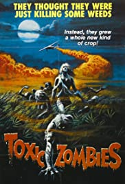 Toxic Zombies (1980) Poster - Movie Forum, Cast, Reviews