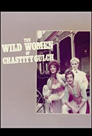 The Wild Women of Chastity Gulch Poster