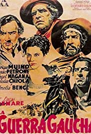 La guerra gaucha (1942) Poster - Movie Forum, Cast, Reviews