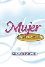 Mujer, casos de la vida real