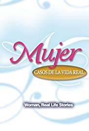Mujer, casos de la vida real Poster - TV Show Forum, Cast, Reviews