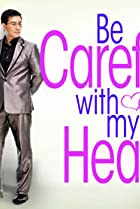 Image of Be Careful with My Heart