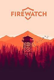 Firewatch(2016) Poster - Movie Forum, Cast, Reviews