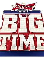 Bud United Presents: The Big Time