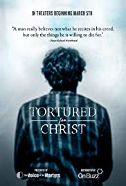 Tortured for Christ: The Movie {Releases March 5, 2018}