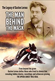 The Legacy of Gaston Leroux: The Man Behind the Mask Poster