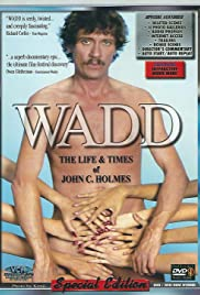 Wadd: The Life & Times of John C. Holmes (1999) Poster - Movie Forum, Cast, Reviews