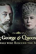 Image of King George and Queen Mary: The Royals Who Rescued the Monarchy